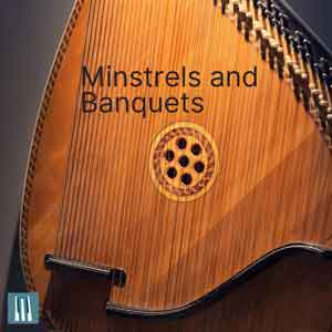 Minstrels and banquets